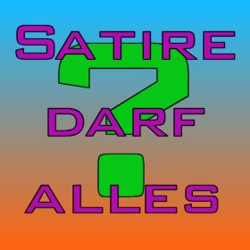 Satire darf alles ?